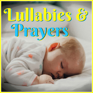 Lullabies & Prayers