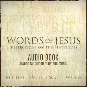 Words of Jesus : Reflections on the Beatitudes Audio Book